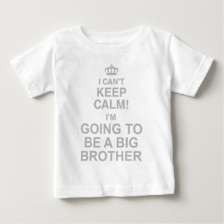 I Cant Keep Calm Im Going To Be A Big Brother Tee Shirts