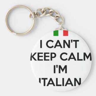 I CAN'T KEEP CALM... I'M ITALIAN KEY RING