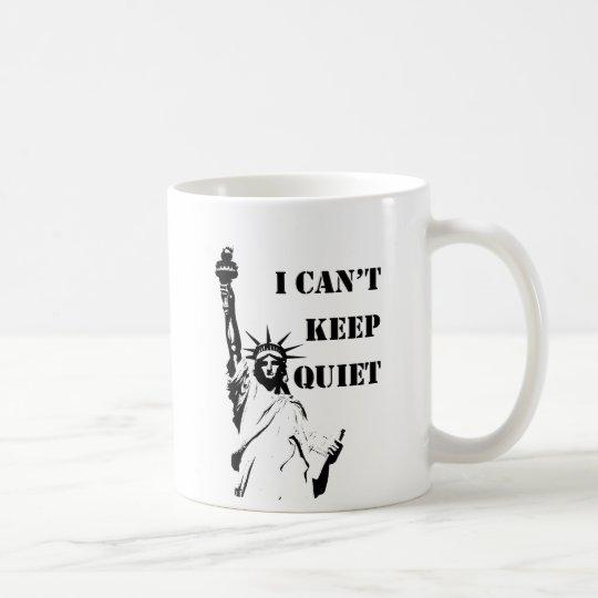 I Can't Keep Quiet Coffee Mug