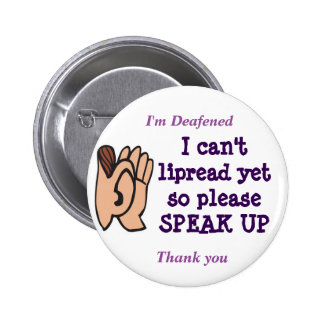 I cant lipread please speak up badge