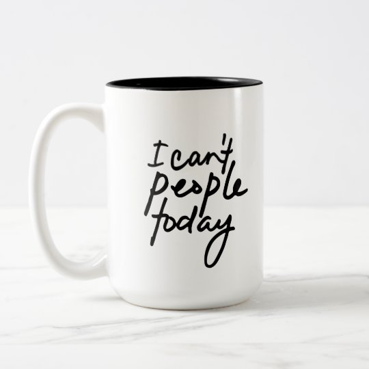 I Can't People Today - Introvert Coffee Mug