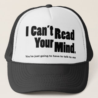 I can't read your mind trucker hat