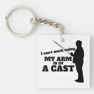 I can't work today my arm is in a cast Single-Sided square acrylic key ring
