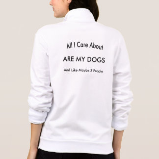 I Care About My Dogs Jacket