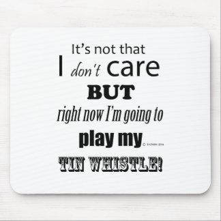I Care Tin Whistle Mouse Pad