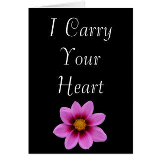 I Carry Your Heart I Carry it in My Heart Greeting Cards