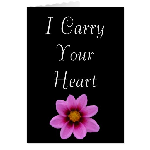 I Carry Your Heart, I Carry it in My Heart Greeting Cards