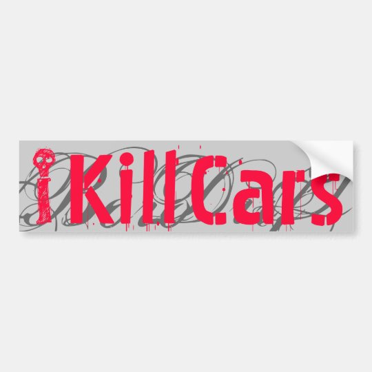 I, Cars, Kill, G Bumper Sticker