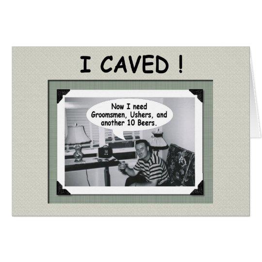 I Caved II - need Groomsmen and Ushers!