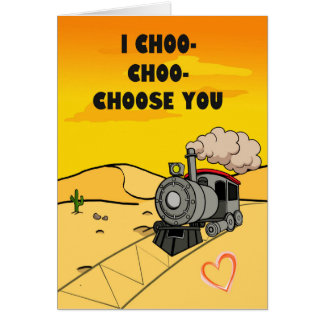 I Choo-Choo-Choose you Card