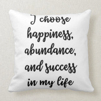I choose happiness Pillow