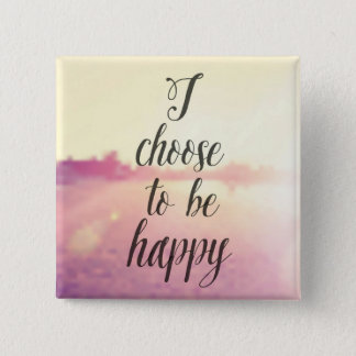 I Choose To Be Happy 15 Cm Square Badge
