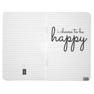 I Choose to be Happy Journal