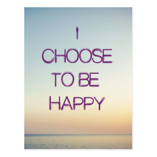 I Choose To Be Happy Postcard