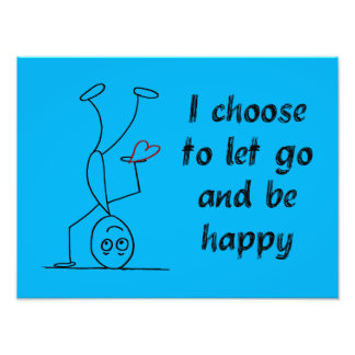 I choose to let go and be happy photo print