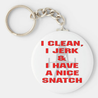 I Clean I Jerk & I Have A Nice Snatch Basic Round Button Key Ring