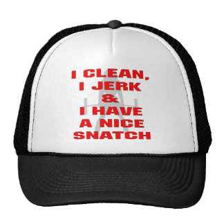 I Clean I Jerk & I Have A Nice Snatch Cap