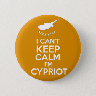 I Cnt Keep Calm Im Cypriot 6 Cm Round Badge