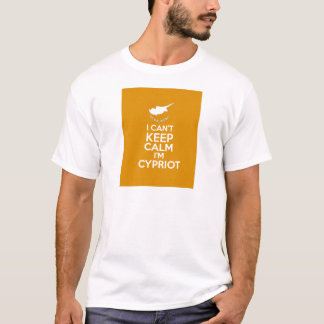 I Cnt Keep Calm Im Cypriot T-Shirt