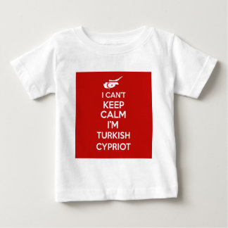 I Cnt Keep Calm Im Turkish Cypriot Baby T-Shirt