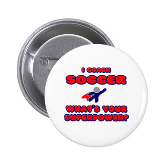 I Coach Soccer .. What's Your Superpower? 6 Cm Round Badge