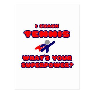 I Coach Tennis .. What's Your Superpower? Postcard