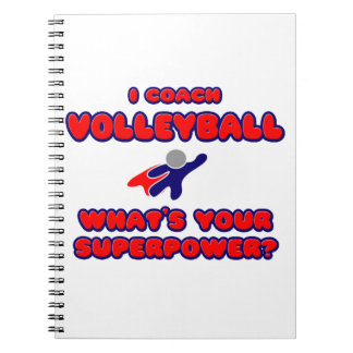 I Coach Volleyball .. What's Your Superpower? Notebook