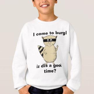I Come to Burgl Raccoon Sweatshirt