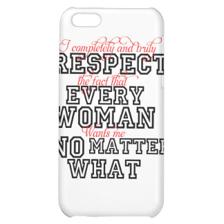 I Completely Respect Every Woman iPhone 5C Case
