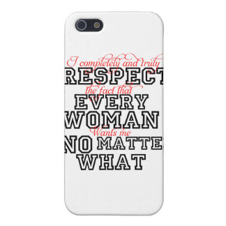 I Completely Respect Every Woman iPhone 5 Cover