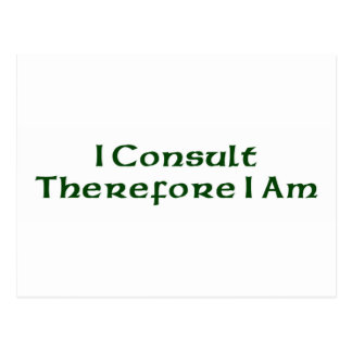 I Consult Therefore I Am Postcard
