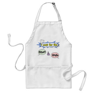 I cook for the ooohs and aaahs standard apron