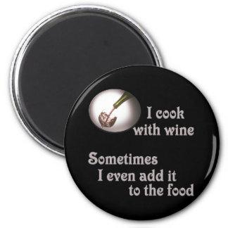 I cook with wine 3 fridge magnet