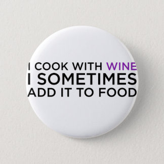 I COOK WITH WINE 6 CM ROUND BADGE