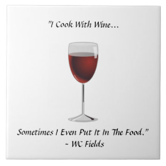 I Cook With Wine Even Put it In Food Vino Saying Large Square Tile