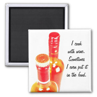 I cook with wine humor with wine bottles square magnet
