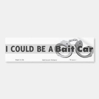 I could be a BAIT CAR Bumper Sticker