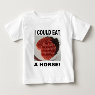 I could eat has horse - beef burgers baby T-Shirt