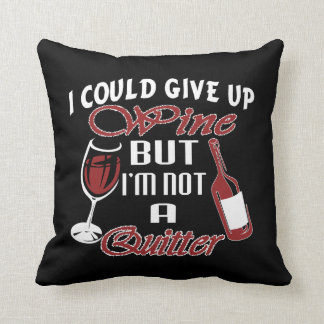 I could give up Wine Cushion