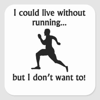 I Could Live Without Running Stickers