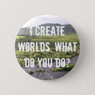 I Create Worlds, What Do You Do? Button