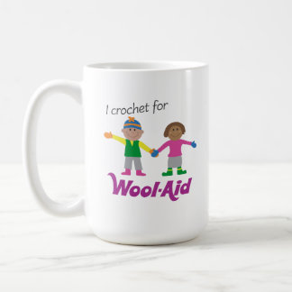 I Crochet for Wool-Aid mug