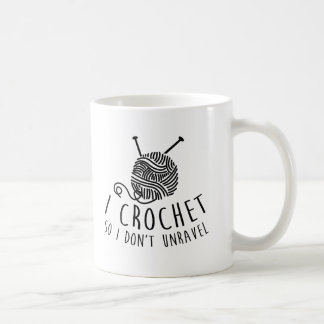 I Crochet So I Don't Unravel Coffee Mug