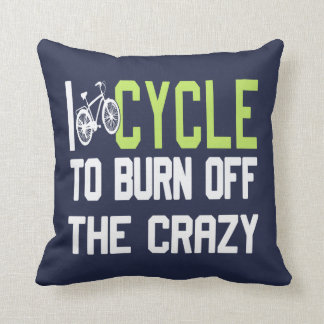 I Cycle to Burn Off the Crazy Cushion