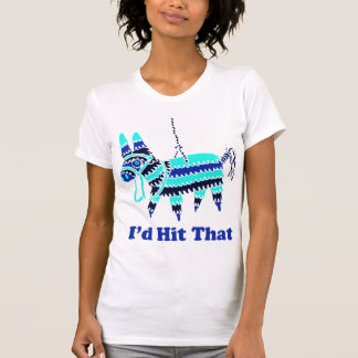 I d Hit That Tee Shirts