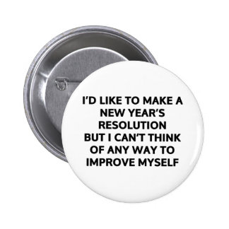 I'd like to make a New Year's resolution 6 Cm Round Badge
