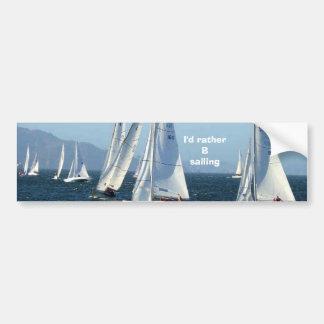I d rather B sailing Bumper Stickers