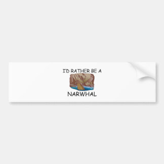 I d Rather Be A Narwhal Bumper Stickers