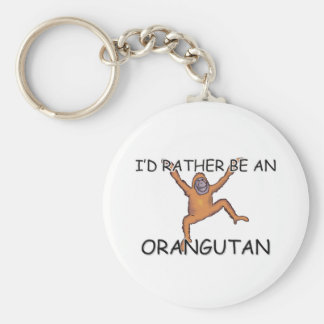 I d Rather Be An Orangutan Keychains