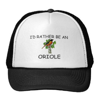 I d Rather Be An Oriole Trucker Hat